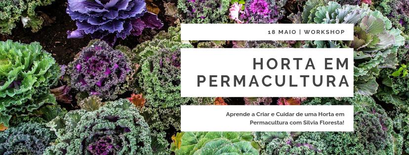 Workshop Horta em Permacultura com Sílvia Floresta @ Chão das Pias, Porto de Mós